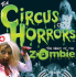 The Circus of Horrors - Night of the Zombie