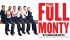 Full Monty Triumph at Milton Keynes Theatre