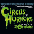 Circus of Horrors - The Night of the Zombie