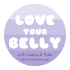 Love Your Belly