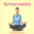 Importance of Spiritual Practice in Daily Life