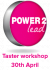 30th April Power2Lead Taster Workshop