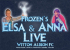 Frozen's Elsa and Anna Live!