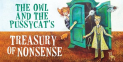 The Owl and The Pussycat's Treasury of Nonsense