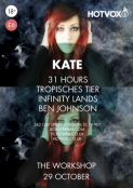 HOT VOX presents: Kate // 31hours // Tropisches Tier // + Support