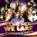 Come Mek We Larf...The Masters Of Black Comedy