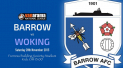 Barrow AFC VS Woking Town