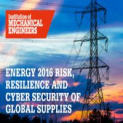Energy 2016: Risk, Resilience and Cyber Security of Global Supplies