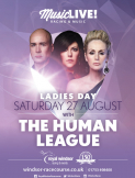 Royal Windsor Racecourse Ladies Day with The Human League