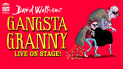 Gansta Granny at Theatre Severn in Shrewsbury