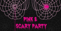 Pink & Scary Halloween Party