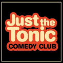 Just The Tonic Thursday Night Comedy
