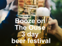 Booze on The Ouse Beer Festival 16th - 18th March 2016