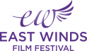 East Winds Film Festival