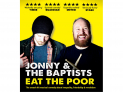 Eat The Poor - with Jonny & The Baptists