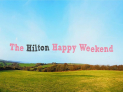 The Hilton Happy Weekend