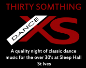30 THIRTY SOMETHING DANCE XS AT SLEPE HALL ST IVES