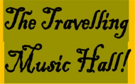 The Travelling Music Hall!