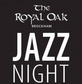 JAZZ NIGHT at The Royal Oak - #Brockham  @theroyaloakTWS with @TimeWell_spent
