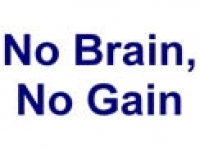 No Brain, No Gain