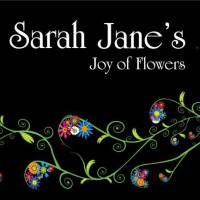 Sarah Jane's Joy Of Flowers