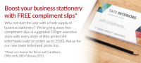 Boost your business stationery with FREE compliment slips
