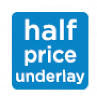 HALF PRICE UNDERLAY FOR A LIMITED TIME ONLY