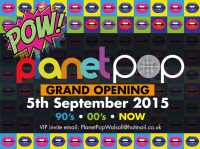 FREE ENTRY FOR PLANET POP WALSALL OPENING NIGHT