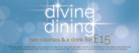 Divine Dining 2 courses & a drink for £15