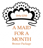 Maid for a Month - only £250