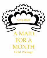 Maid for a Month - only £500