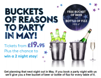 FREE BUCKET OF BEER OR BOTTLE OF FIZZ