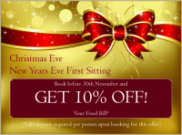 10% off your Christmas Eve or New Years Eve food bill if you book before 30th November
