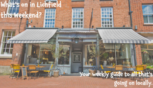 What's on in Lichfield this Weekend 22nd-24th July
