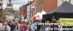 What's on in Lichfield this Weekend 26th-29th August?