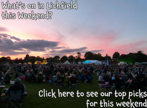 What's on in Lichfield this Weekend 2nd - 4th September