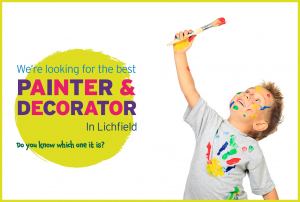We're looking for the best Painter & Decorator in Lichfield