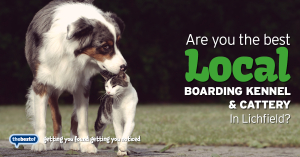 We're looking for the best boarding kennel & cattery in Lichfield