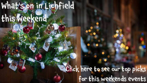 What's on in Lichfield this Weekend