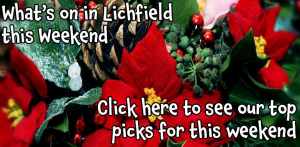 Whats on in Lichfield this Weekend?