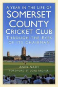 Somerset CCC Through the eyes of its Chairman