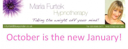 October is the new January! News from Maria Furtek @MFHypnotherapy