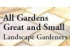 All Gardens Great & Small