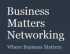 Business Matters Networking