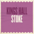 Kings Hall Stoke-All Dayer