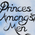 Princes Amongst Men Ft. Dave Peabody