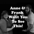 Anne & Frank want you to see this!
