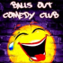 Balls Out Comedy Club