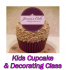 KIDS CUPCAKES CLASSES - JENNIES CAKES ST NEOTS