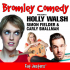 Bromley Comedy - Holly Walsh